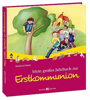 Mein großes Jahrbuch zur Erstkommunion