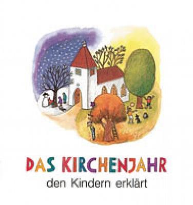 Das Kirchenjahr den Kindern erklärt