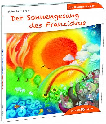 Der Sonnengesang des Franziskus den Kindern erzählt