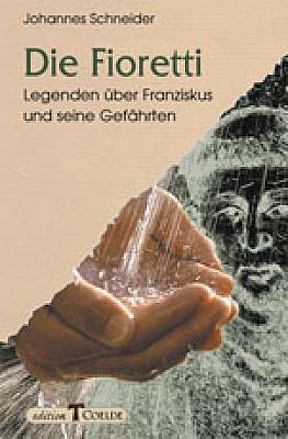Die Fioretti - Legenden über Franziskus und seine Gefährten