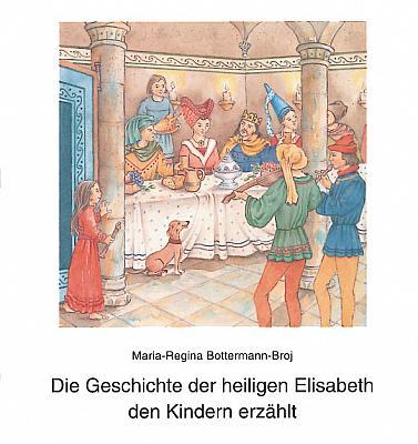 Die Geschichte der heiligen Elisabeth den Kindern erzählt