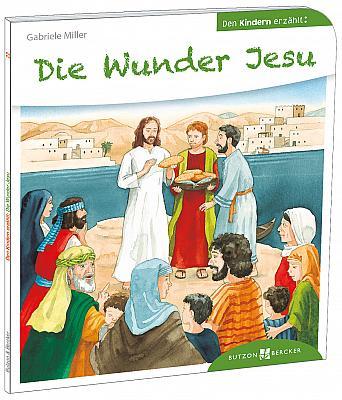 Die Wunder Jesu den Kindern erzählt