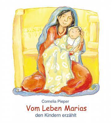 Vom Leben Marias den Kindern erzählt