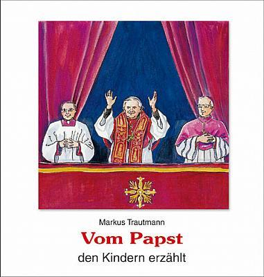 Vom Papst den Kindern erzählt