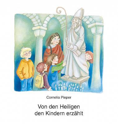 Von den Heiligen den Kindern erzählt