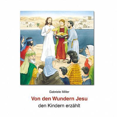 Von den Wundern Jesu den Kindern erzählt